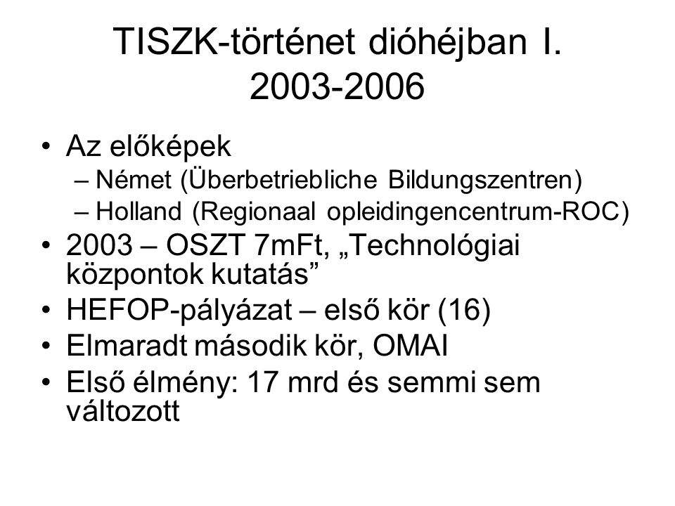 """A TISZK-rendszer átalakítása """"Holland modell /hosszú távon csak ez preferált A fenntartási időszakra haladék A nem állami / önkormányzati iskolákra és TISZK-ekre eltérő szabályzozás Az RFKB-k munkaerő-tervező szerepének növelése Térségiség, Integráltság, Szakképző Központ"""