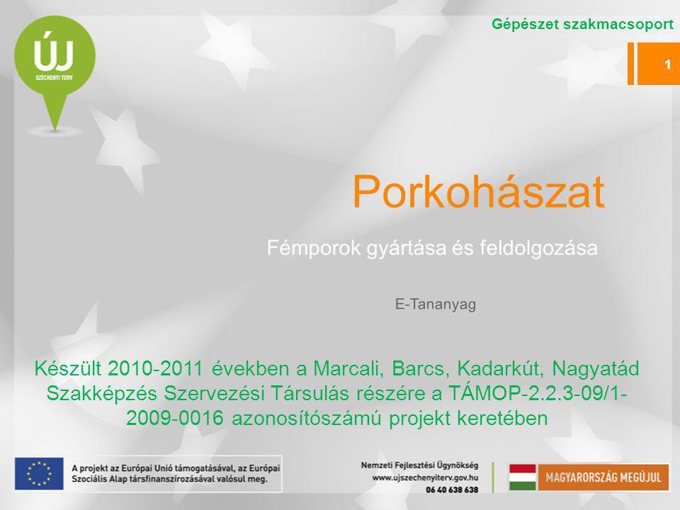Porkohászat Készült 2010-2011 években a Marcali, Barcs, Kadarkút, Nagyatád Szakképzés Szervezési Társulás részére a TÁMOP-2.2.3-09/1- 2009-0016 azonos