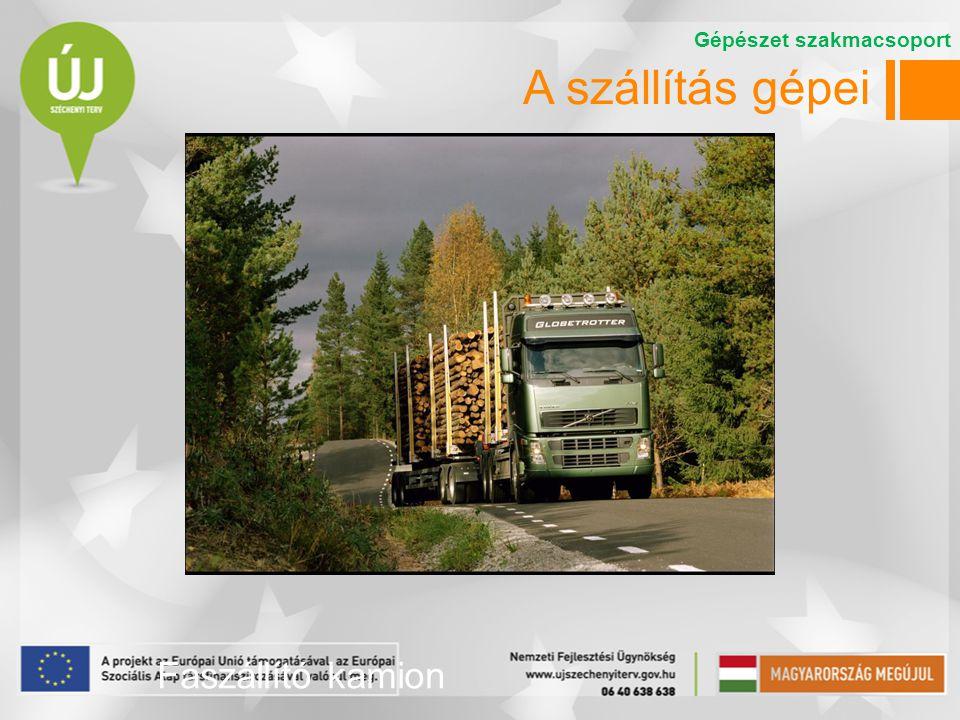 A szállítás gépei Faszállító kamion Gépészet szakmacsoport