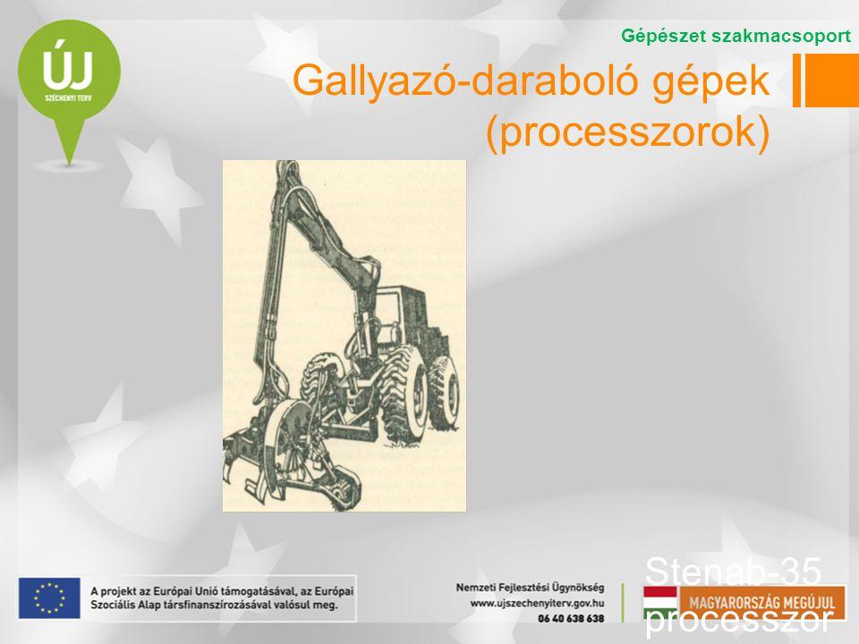 Gallyazó-daraboló gépek (processzorok) Stenab-35 processzor Gépészet szakmacsoport