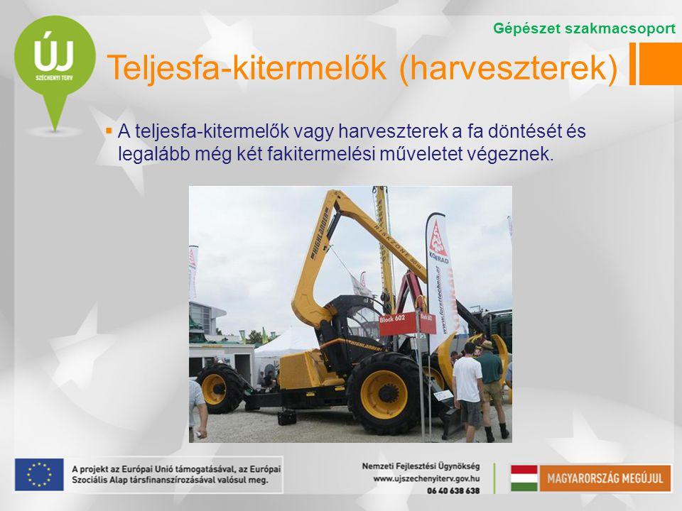 Teljesfa-kitermelők (harveszterek)  A teljesfa-kitermelők vagy harveszterek a fa döntését és legalább még két fakitermelési műveletet végeznek. Gépés