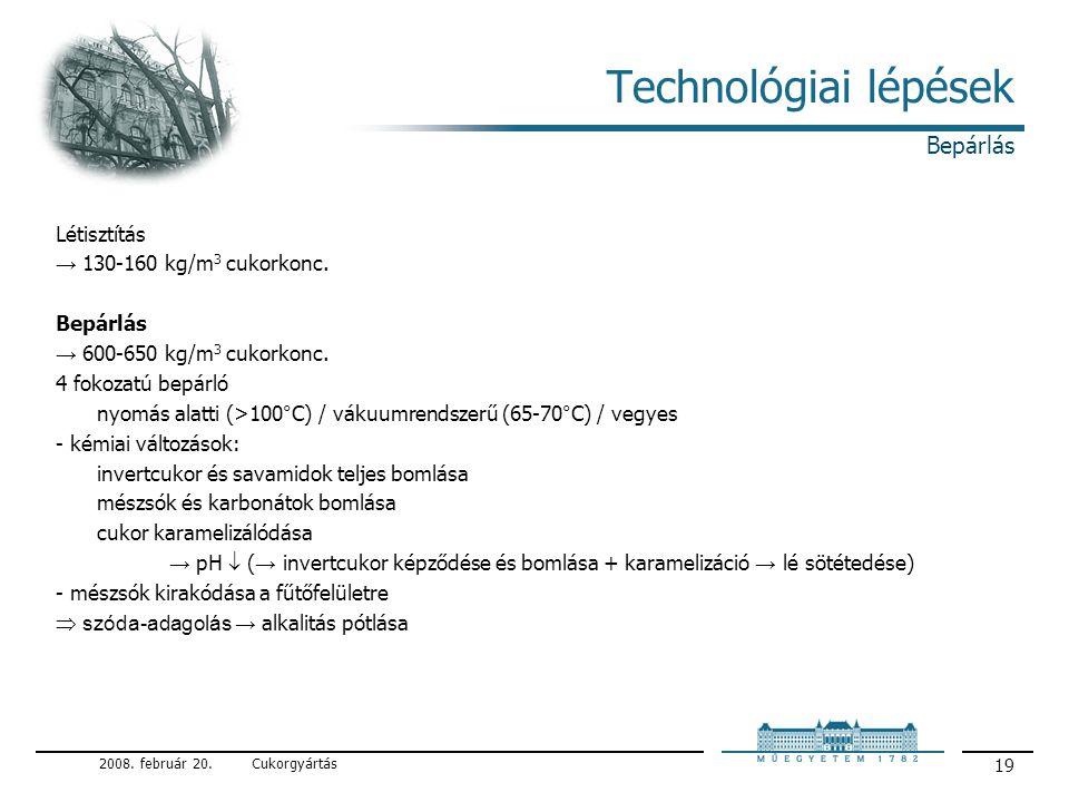 2008.február 20.Cukorgyártás 19 Technológiai lépések Létisztítás → 130-160 kg/m 3 cukorkonc.