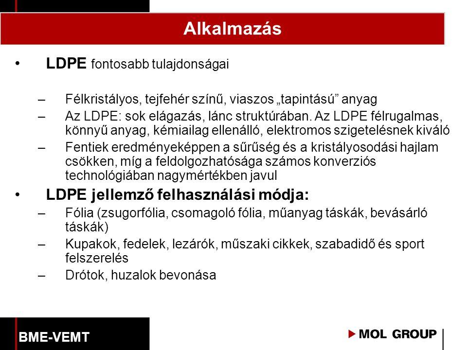 """Alkalmazás LDPE fontosabb tulajdonságai –Félkristályos, tejfehér színű, viaszos """"tapintású"""" anyag –Az LDPE: sok elágazás, lánc struktúrában. Az LDPE f"""