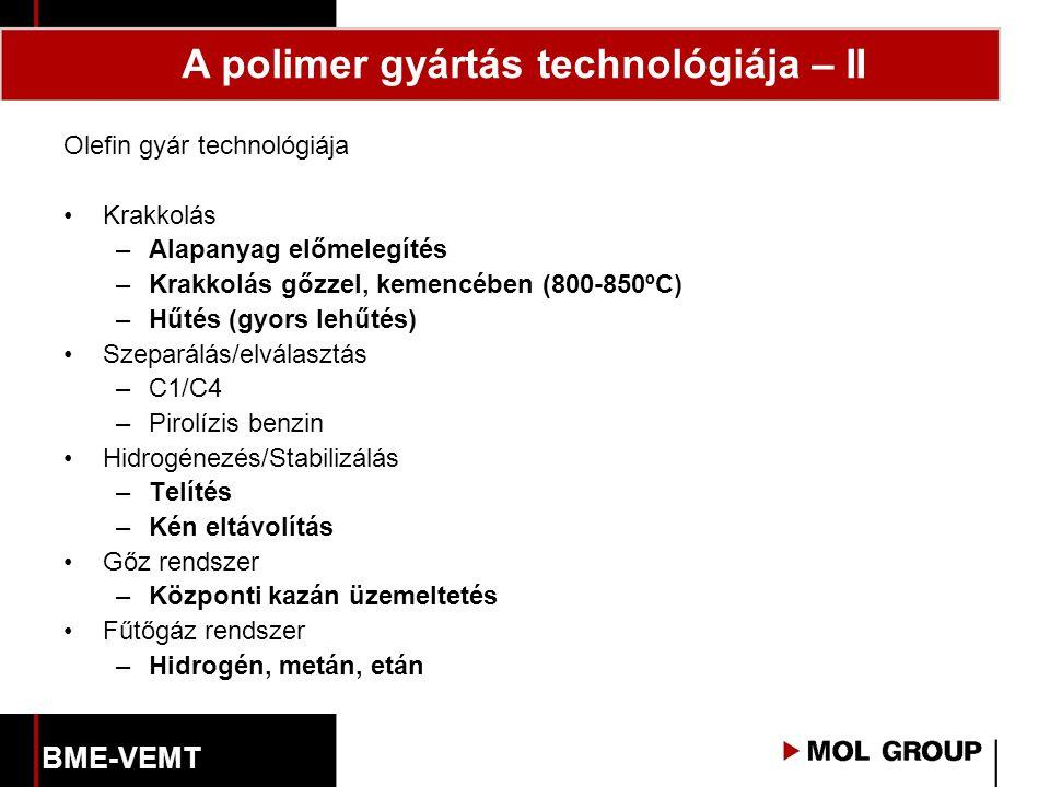 Olefin gyár technológiája Krakkolás –Alapanyag előmelegítés –Krakkolás gőzzel, kemencében (800-850ºC) –Hűtés (gyors lehűtés) Szeparálás/elválasztás –C