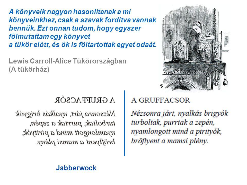 A könyveik nagyon hasonlítanak a mi könyveinkhez, csak a szavak fordítva vannak bennük.