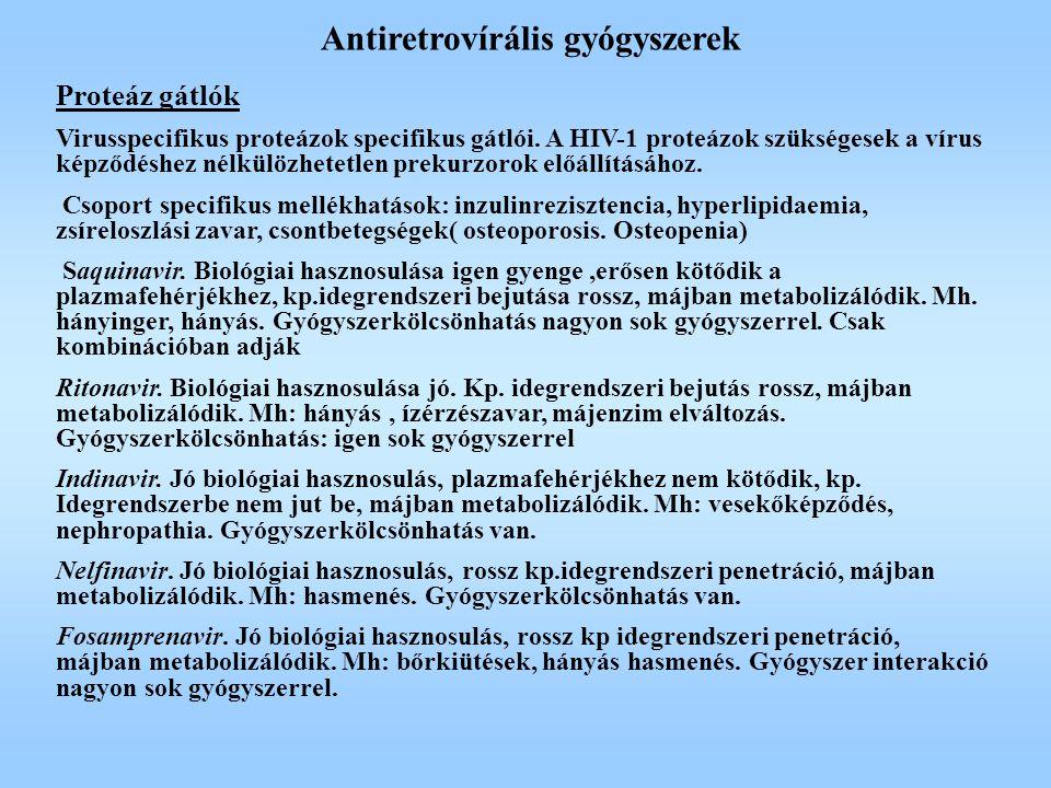 Antiretrovírális gyógyszerek Proteáz gátlók Virusspecifikus proteázok specifikus gátlói. A HIV-1 proteázok szükségesek a vírus képződéshez nélkülözhet
