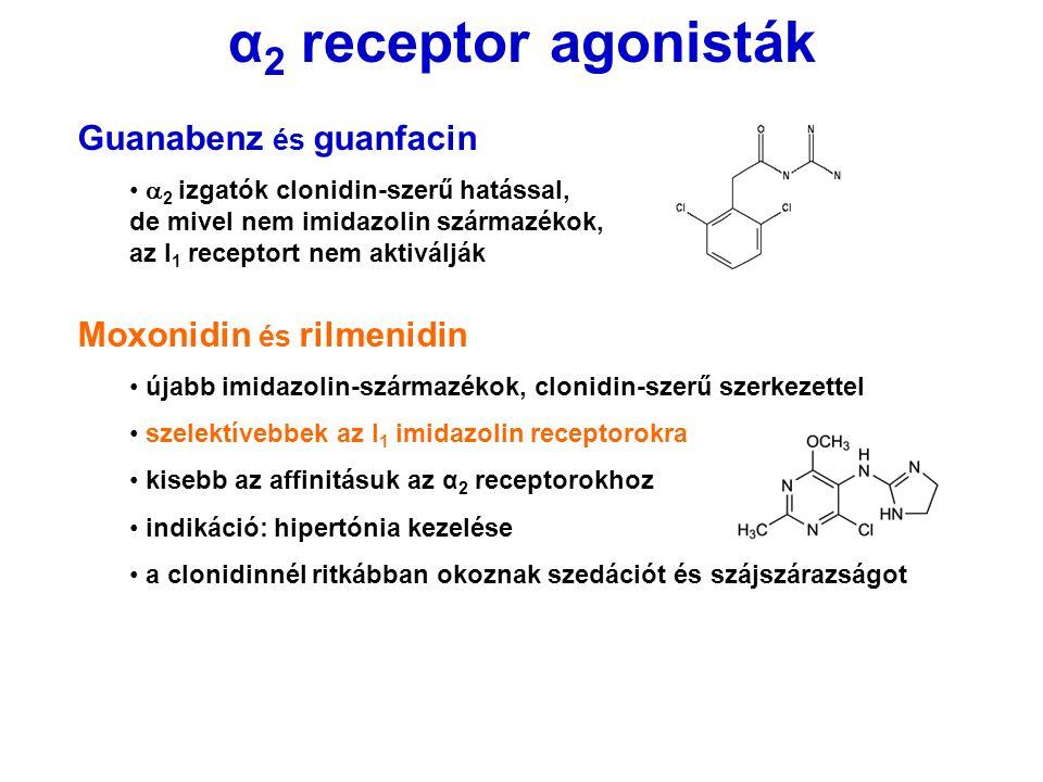 α 2 receptor agonisták Guanabenz és guanfacin  2 izgatók clonidin-szerű hatással, de mivel nem imidazolin származékok, az I 1 receptort nem aktiváljá