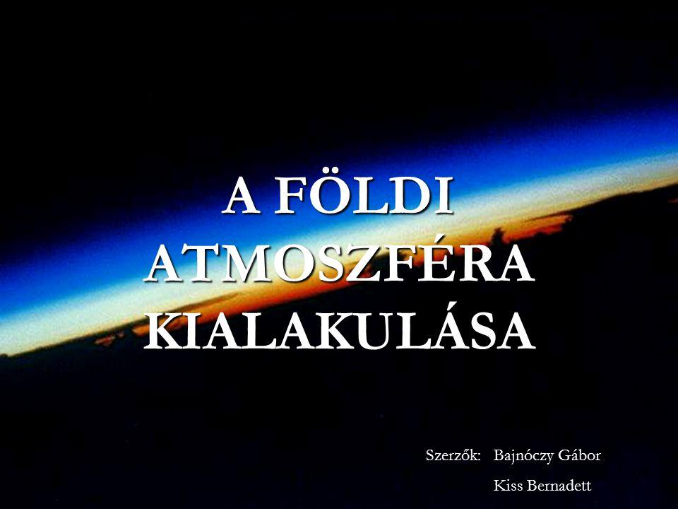 A földi légkör összetételének különlegessége GázVénuszMars Föld számított Föld valós Széndioxid90000 5 3000,3 Nitrogén1000 0,05 30780 Oxigén0 0,1 0,3210 A légköri gázok számított és valódi összetétele a Mars és Vénusz alapján.