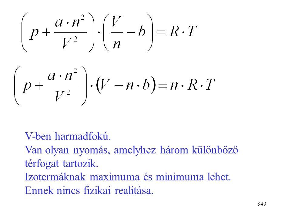 348 A vonzó erők következtében időlegesen molekulapárok képződnek (ami a nyomást csökkenti). Ha ezt egyensúlyi reakciónak tekintjük: (M+M=M 2 )[M 2 ]=