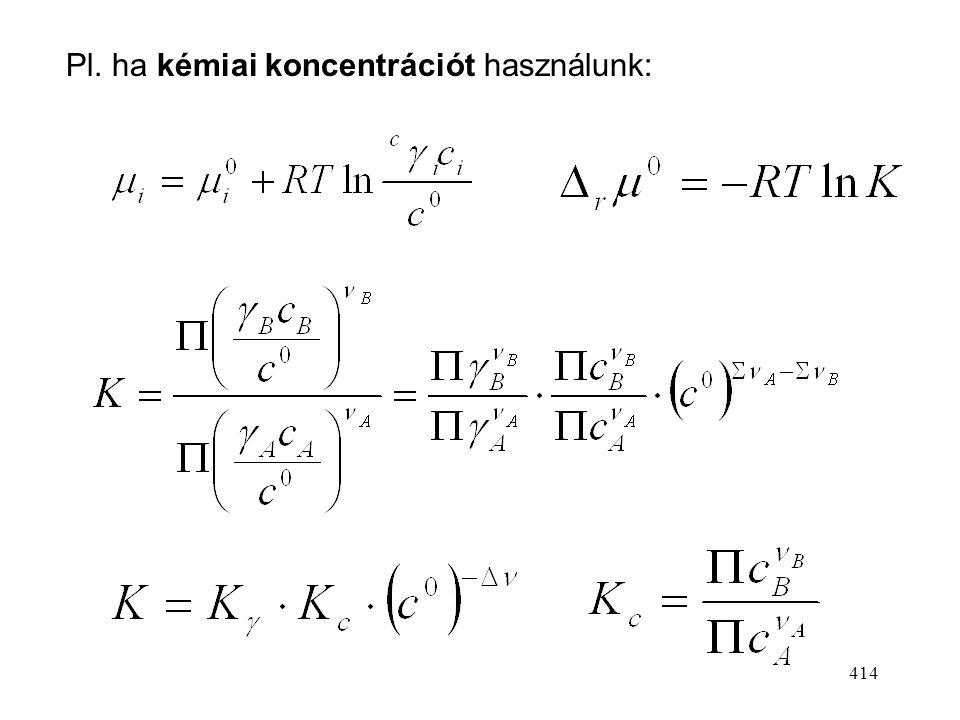 413 Tipikus egyensúlyra vezető reakció az észterképződés: R COOH + R' = RCOOR' + H 2 O 2. Oldatreakciók: igen gyakran alkalmaznak oldószert folyadékfá