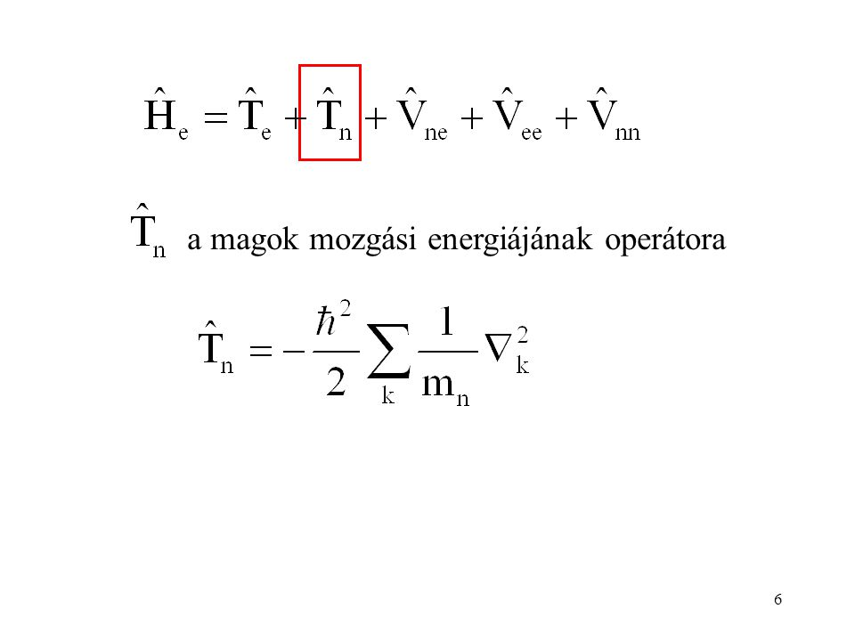 6 a magok mozgási energiájának operátora