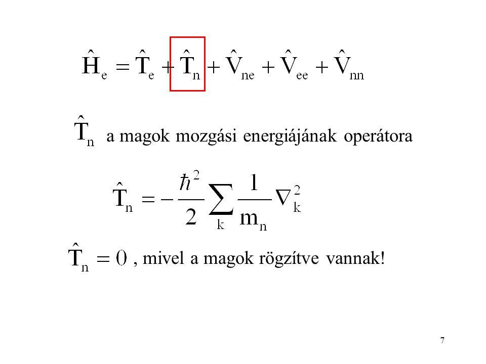 18 A független részecske modellt használva az elektronszerkezetre felírt Shrödinger-egyenleben