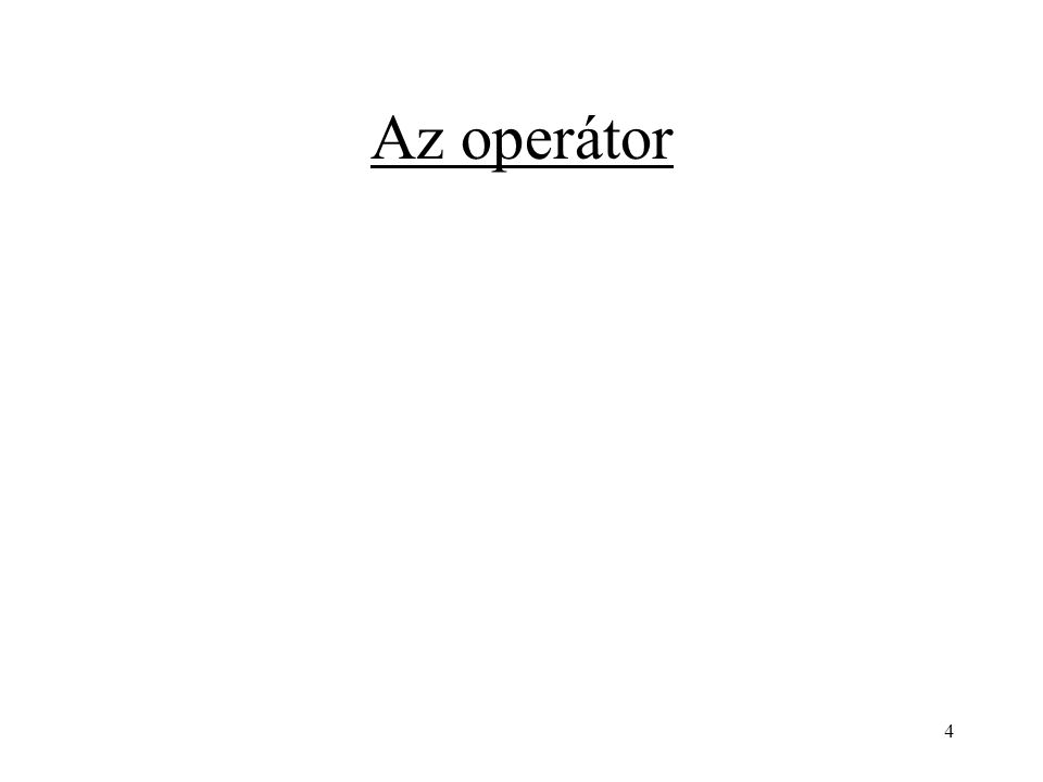 Az operátor 4