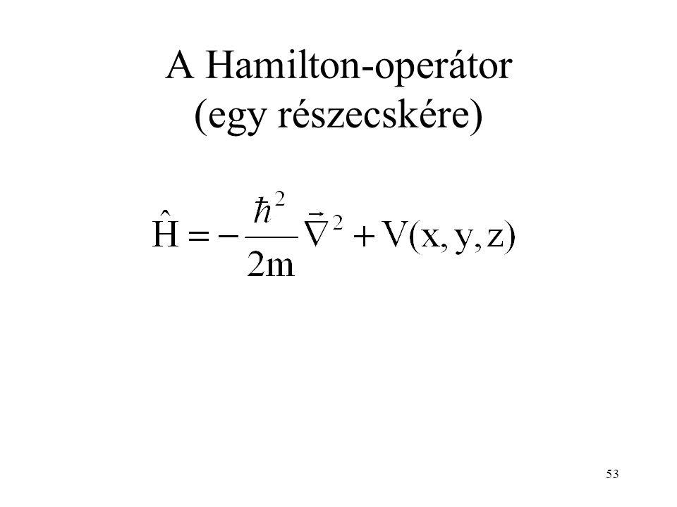 A Hamilton-operátor (egy részecskére) 53