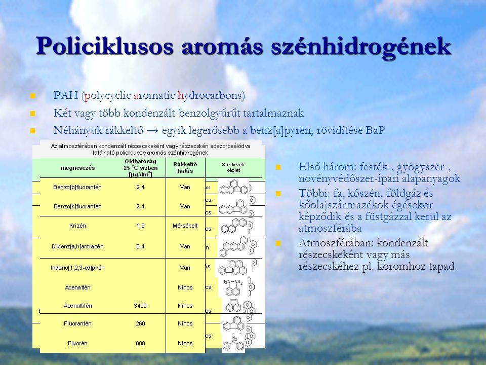 Policiklusos aromás szénhidrogének Két csoportot defináltak (U.S.
