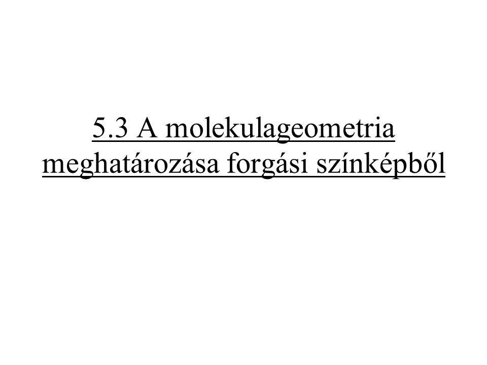 5.3 A molekulageometria meghatározása forgási színképből