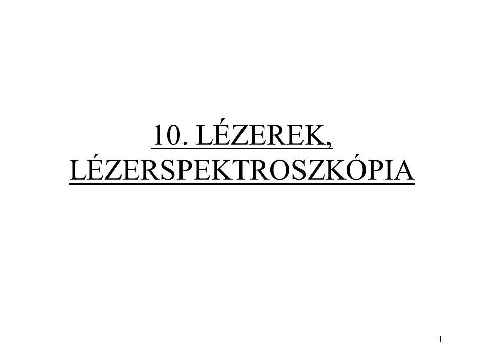 12 Inverz populáció Termikus egyensúlyban Boltzman-eloszlás: N 2 /N 1 = exp[-(E 2 -E 1 )/kT] Ha T nő, N 2 közelít N 1 -höz.