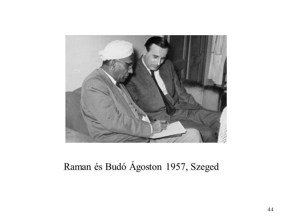 44 Raman és Budó Ágoston 1957, Szeged