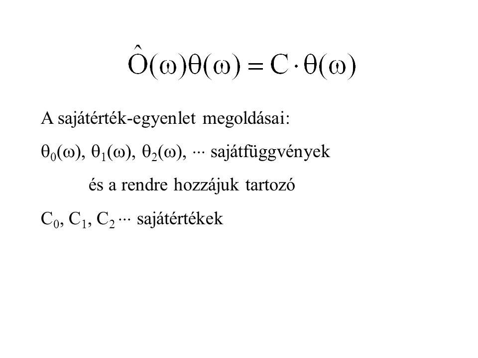 A sajátérték-egyenlet megoldásai:  0 (  ),  1 (  ),  2 (  ),  sajátfüggvények és a rendre hozzájuk tartozó C 0, C 1, C 2  sajátértékek