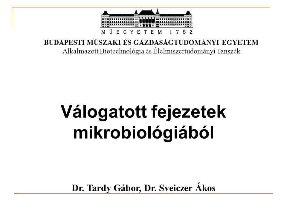 Dr. Tardy Gábor, Dr. Sveiczer Ákos BUDAPESTI MŰSZAKI ÉS GAZDASÁGTUDOMÁNYI EGYETEM Alkalmazott Biotechnológia és Élelmiszertudományi Tanszék Válogatott