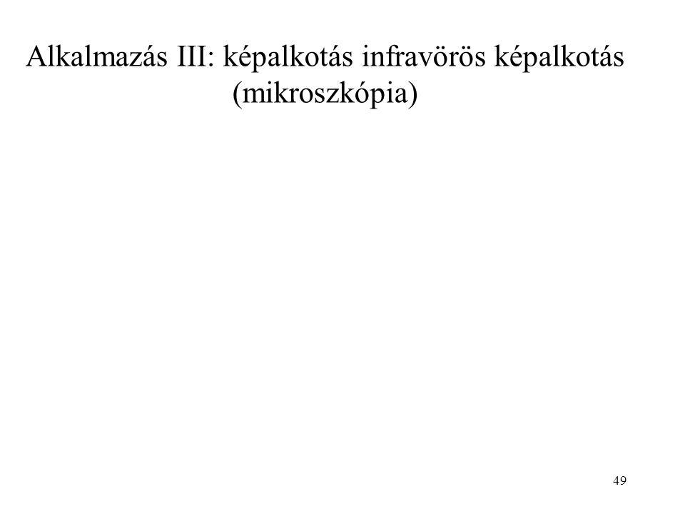 Alkalmazás III: képalkotás infravörös képalkotás (mikroszkópia) 49