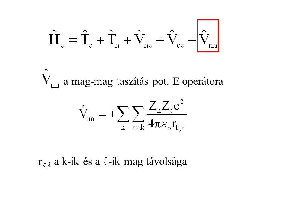a mag-mag taszítás pot. E operátora r k,ℓ a k-ik és a ℓ-ik mag távolsága