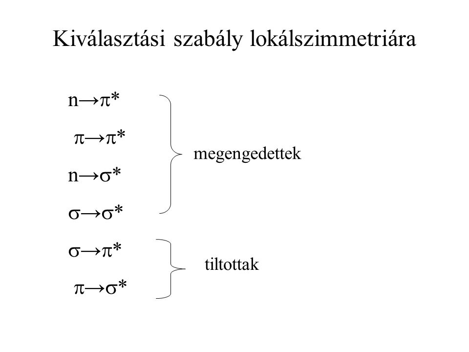 n→  *  →  * n→  *  →  *  →  *  →  * megengedettek tiltottak Kiválasztási szabály lokálszimmetriára