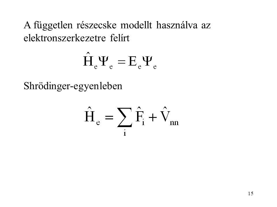 15 A független részecske modellt használva az elektronszerkezetre felírt Shrödinger-egyenleben