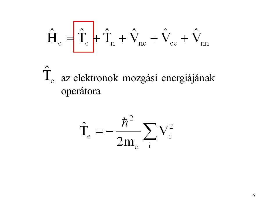 5 az elektronok mozgási energiájának operátora