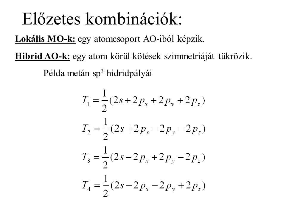 Többatomos molekula MO-i: elvileg az összes atom AO-inak lineár kombinációjaként állítható elő.