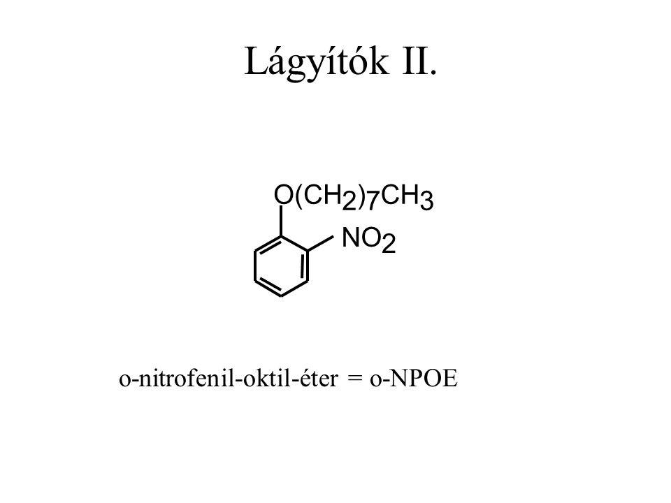 O(CH 2 ) 7 CH 3 NO 2 Lágyítók II. o-nitrofenil-oktil-éter = o-NPOE
