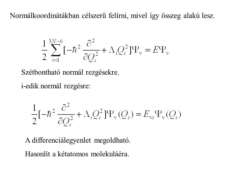 Normálkoordinátákban célszerű felírni, mivel így összeg alakú lesz.