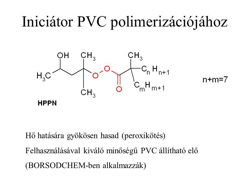 Iniciátor PVC polimerizációjához Hő hatására gyökösen hasad (peroxikötés) Felhasználásával kiváló minőségű PVC állítható elő (BORSODCHEM-ben alkalmazzák)