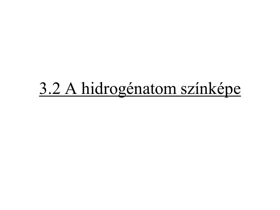 3.2 A hidrogénatom színképe