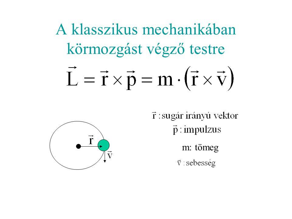 m: tömeg A klasszikus mechanikában körmozgást végző testre