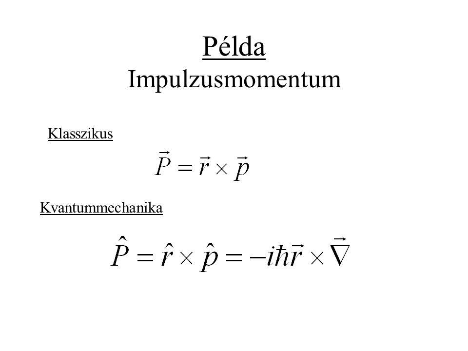 Példa Impulzusmomentum Klasszikus Kvantummechanika