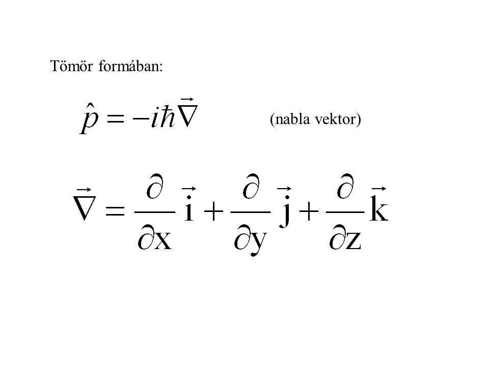 Tömör formában: (nabla vektor)