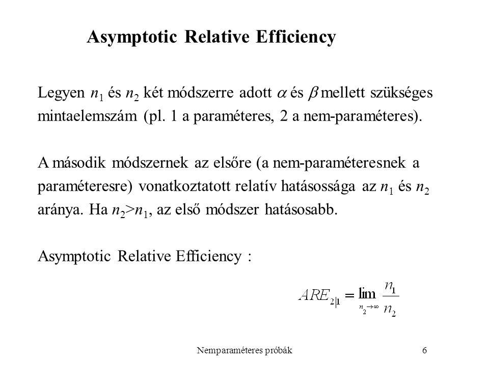 Nemparaméteres próbák27 A nullhipotézis: rangsoroljuk a különbségeket kis mintára a próbastatisztika előjeles rang feltételezi a d szimmetrikus eloszlását, legalább intervallum-skála (medián) nagy mintára