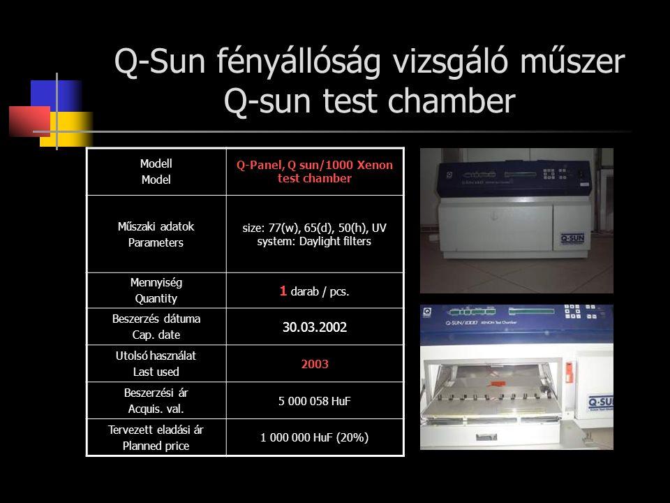 Q-Sun fényállóság vizsgáló műszer Q-sun test chamber Modell Model Q-Panel, Q sun/1000 Xenon test chamber Műszaki adatok Parameters size: 77(w), 65(d), 50(h), UV system: Daylight filters Mennyiség Quantity 1 darab / pcs.