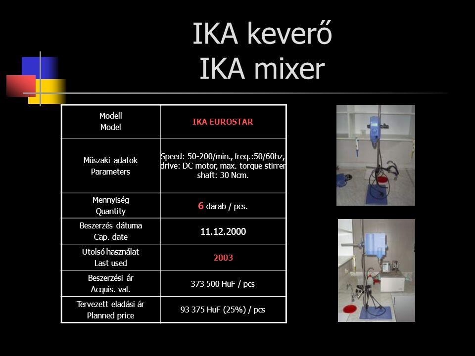 IKA keverő IKA mixer Modell Model IKA EUROSTAR Műszaki adatok Parameters Speed: 50-200/min., freq.:50/60hz, drive: DC motor, max. torque stirrer shaft