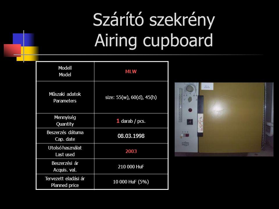 Szárító szekrény Airing cupboard Modell Model MLW Műszaki adatok Parameters size: 55(w), 60(d), 45(h) Mennyiség Quantity 1 darab / pcs. Beszerzés dátu