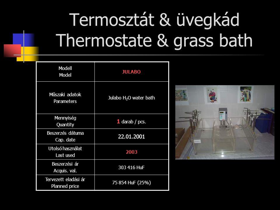 Termosztát & üvegkád Thermostate & grass bath Modell Model JULABO Műszaki adatok Parameters Julabo H 2 O water bath Mennyiség Quantity 1 darab / pcs.