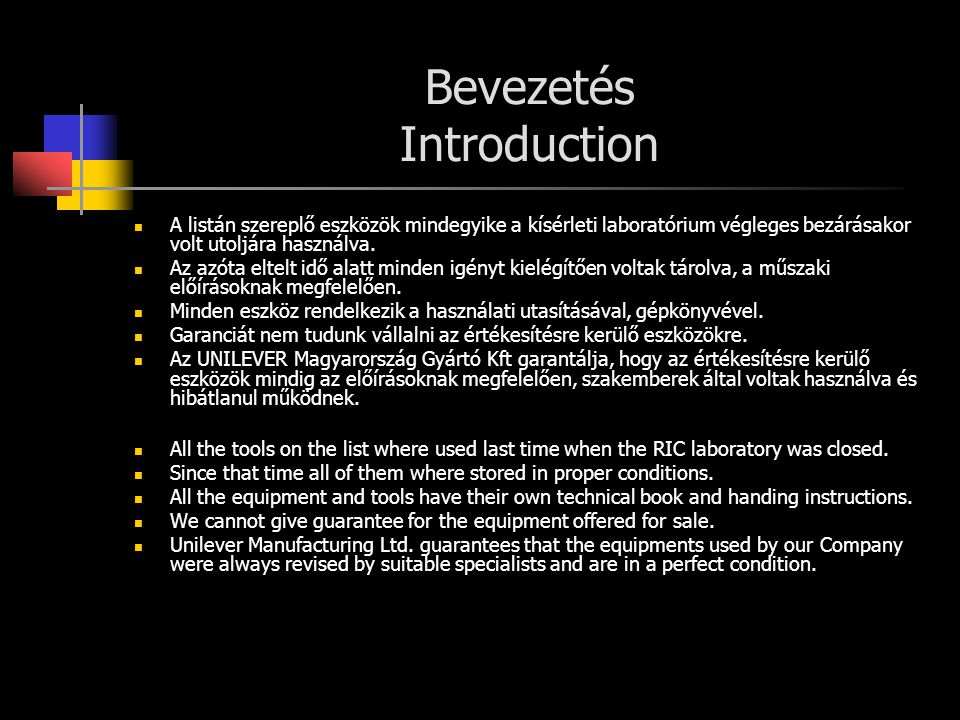 Bevezetés Introduction All the tools on the list where used last time when the RIC laboratory was closed. Since that time all of them where stored in