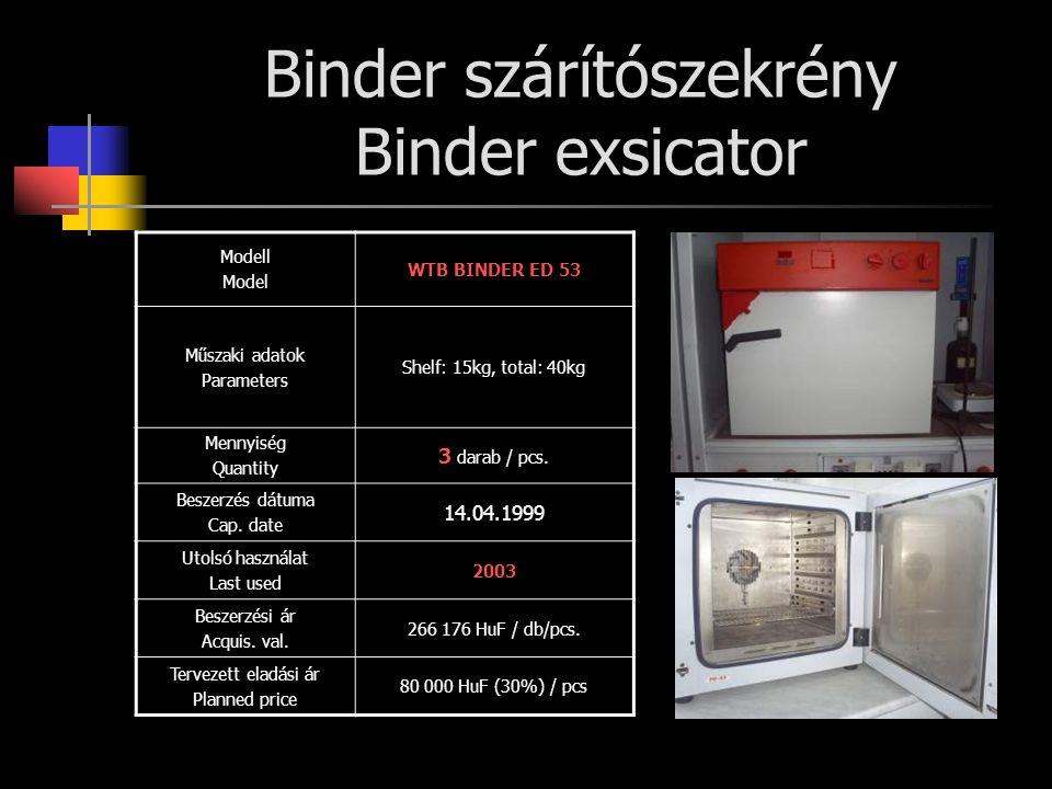 Binder szárítószekrény Binder exsicator Modell Model WTB BINDER ED 53 Műszaki adatok Parameters Shelf: 15kg, total: 40kg Mennyiség Quantity 3 darab / pcs.