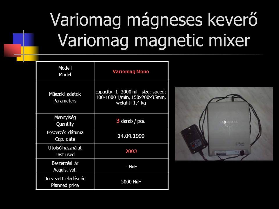 Variomag mágneses keverő Variomag magnetic mixer Modell Model Variomag Mono Műszaki adatok Parameters capacity: 1- 3000 ml, size: speed: 100-1000 1/min, 150x200x35mm, weight: 1,4 kg Mennyiség Quantity 3 darab / pcs.