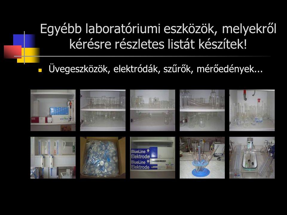 Egyébb laboratóriumi eszközök, melyekről kérésre részletes listát készítek! Üvegeszközök, elektródák, szűrők, mérőedények...