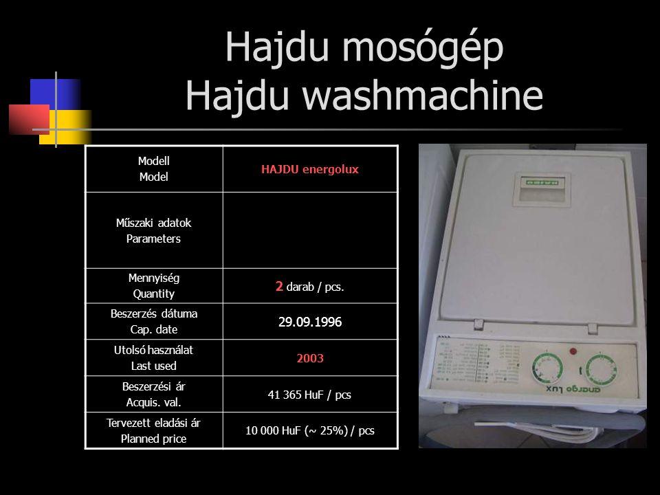 Hajdu mosógép Hajdu washmachine Modell Model HAJDU energolux Műszaki adatok Parameters Mennyiség Quantity 2 darab / pcs. Beszerzés dátuma Cap. date 29