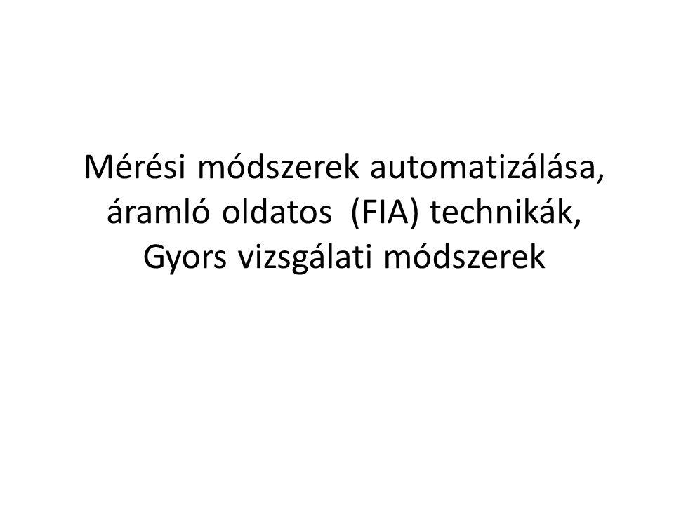 Mérési módszerek automatizálása, áramló oldatos (FIA) technikák, Gyors vizsgálati módszerek