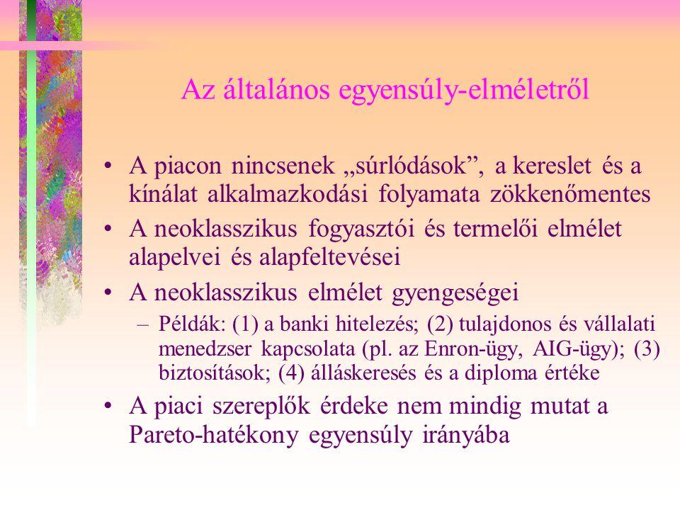 Ösztönzés (1) Az ösztönzés szerepe a gazdasági kapcsolatokban (ösztönzés-elmélet) –A.