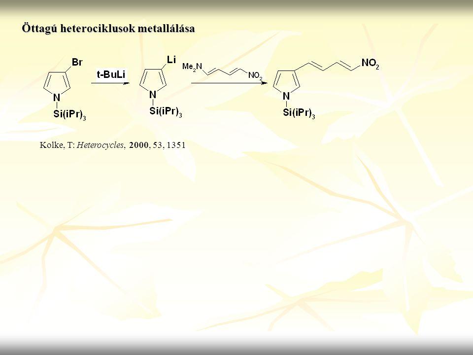 Öttagú heterociklusok metallálása Kolke, T: Heterocycles, 2000, 53, 1351